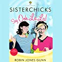 Sisterchicks Say Ooh La La (       UNABRIDGED) by Robin Jones Gunn Narrated by Christina Moore