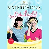img - for Sisterchicks Say Ooh La La book / textbook / text book