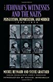 The Jehovah's Witnesses and the Nazis: Persecution, Deportation, and Murder, 1933-1945 (081541076X) by Reynaud, Michel