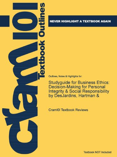 Studyguide for Business Ethics: Decision-Making for Personal Integrity & Social Responsibility by Desjardins, Hartma