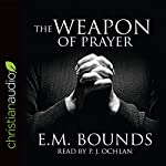 The Weapon of Prayer | E.M. Bounds