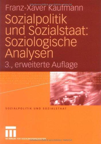 Sozialpolitik und Sozialstaat: Soziologische Analysen (German Edition)