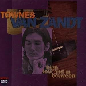 Townes Van Zandt High Low And In Between