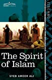 The Spirit of Islam: A History of the Evolution and Ideals of Islam by Syed Ameer Ali
