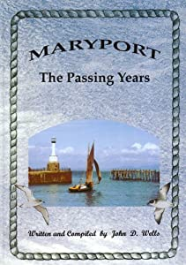 Maryport the Passing Years by John D. Wells