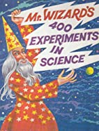 Mr. Wizard's 400 Experiments in Science…