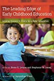 img - for The Leading Edge of Early Childhood Education: Linking Science to Policy for a New Generation book / textbook / text book