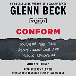 Conform: Exposing the Truth About Common Core and Public Education | [Glenn Beck]