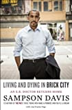 Living and Dying in Brick City: An E.R. Doctor Returns Home (1400069947) by Davis, Sampson