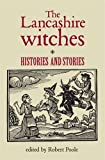 img - for The Lancashire Witches: Histories and Stories book / textbook / text book