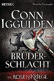 Conn Iggulden: Brüderschlacht - - Die Rosenkriege