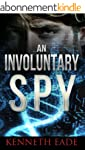 Spy Thriller: An Involuntary Spy: An...