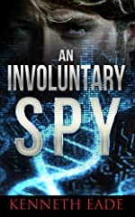 Spy Thriller: An Involuntary Spy: An espionage thriller (Involuntary Spy Espionage Thriller Series Book 1)