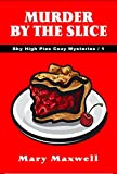 Murder by the Slice (Sky High Pies Cozy Mysteries Book 1)