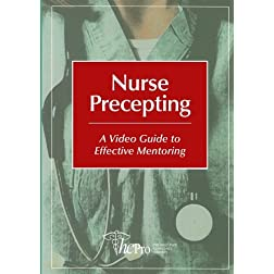 Nurse Precepting: A Video Guide to Effective Mentoring