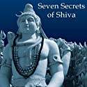 Seven Secrets of Shiva (       UNABRIDGED) by Devdutt Pattanaik Narrated by Sanjay Iyer