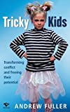 img - for Tricky Kids: Transforming Conflict and Freeing Their Potential book / textbook / text book