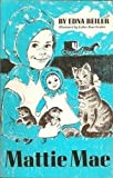 img - for Mattie Mae by Edna Beiler (1967-09-03) book / textbook / text book
