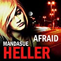 Afraid Audiobook by Mandasue Heller Narrated by Colleen Prendergast