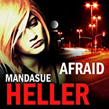 Afraid (       UNABRIDGED) by Mandasue Heller Narrated by Colleen Prendergast