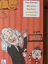 Monsieur Boniface, un savant fou à la maison