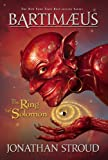The Ring of Solomon (Bartimaeus Series #4) (A Bartimaeus Novel)