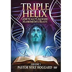 Triple Helix: Genetically Changing Mankind Into Beasts, Vol 3 of 3
