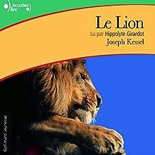 Le Lion | Livre audio Auteur(s) : Joseph Kessel Narrateur(s) : Hippolyte Girardot