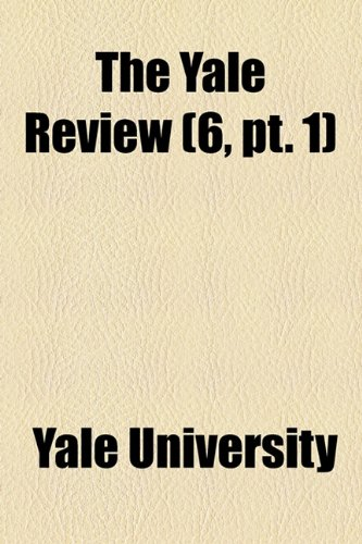 The Yale Review (Volume 6, pt. 1)