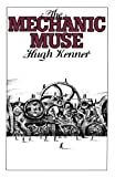 The Mechanic Muse (0195054237) by Kenner, Hugh