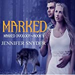 Marked: Marked Duology, Book 1 | Jennifer Snyder