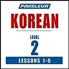 Pimsleur Korean Level 2 Lessons 1-5: Learn to Speak and Understand Korean with Pimsleur Language Programs Hörbuch von  Pimsleur Gesprochen von:  Pimsleur