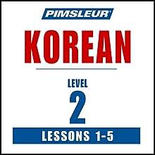 Pimsleur Korean Level 2 Lessons 1-5: Learn to Speak and Understand Korean with Pimsleur Language Programs | Livre audio Auteur(s) :  Pimsleur Narrateur(s) :  Pimsleur