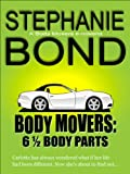 6 1/2 Body Parts (Body Movers novella)