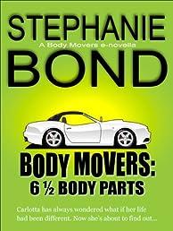 6 1/2 Body Parts (Body Movers novella)