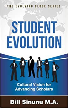 Student Evolution: Cultural Vision For Advancing Scholars (Evolving Globe Series)