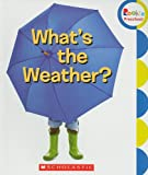 What s the Weather? (Rookie Preschool: Learn about Nature)