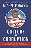 By Michelle Malkin Culture of Corruption: Obama and His Team of Tax Cheats, Crooks, and Cronies (First Printing)