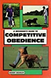 img - for A Beginner's Guide to Competitive Obedience (Beginner's Guides (Tfh Publications)) by Wendy Beasley (1999-03-11) book / textbook / text book