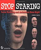 img - for Stop Staring: Facial Modeling and Animation Done Right book / textbook / text book