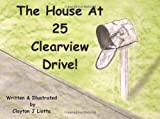 The House At 25 Clearview Drive!