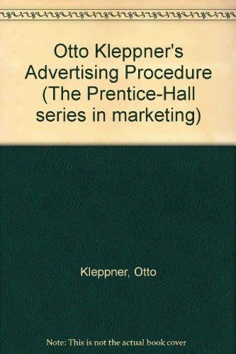 Otto Kleppner's Advertising Procedure (The Prentice-Hall series in marketing)