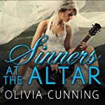 Sinners at the Altar: Sinners on Tour, Book 6 (       UNABRIDGED) by Olivia Cunning Narrated by Justine O. Keef