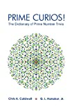 img - for Prime Curios!: The Dictionary of Prime Number Trivia book / textbook / text book