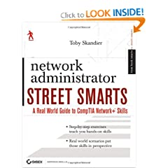 Network Administrator Street Smarts A Real World Guide to CompTIA Network Skills