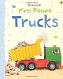 Felicity Brooks First Picture Trucks (Usborne First Picture Books)