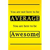 Poster By Cyber Retails   You Are Not Here To Be Average You Are Here To Be Awesome   Motivational Poster For Students   Size 18 X 12