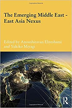 The Emerging Middle East-East Asia Nexus (Durham Modern Middle East And Islamic World Series)