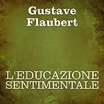 L'educazione sentimentale | Gustave Flaubert