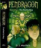 The Reality Bug (Pendragon Book 4)